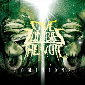 Give Zombies The Vote - Dominions (2012)