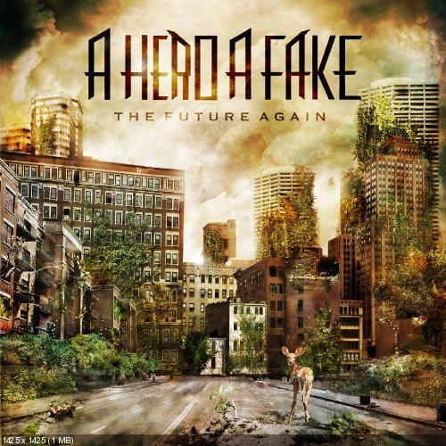 A Hero A Fake - The Future Again (2012)