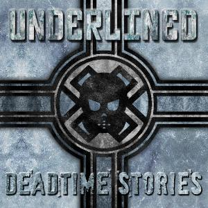 Underlined - Deadtime Stories (2012)