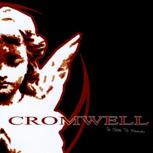 Cromwell - ...So close to forever (2005)